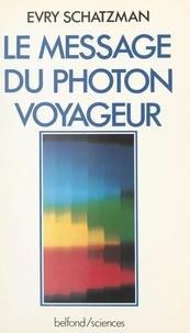 Evry Schatzman et Jean Audouze - Le message du photon voyageur.