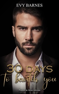 Evy Barnes - 30 days to bewitch you.
