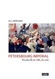 Ewa Bérard - Pétersbourg impérial - Nicolas II, la ville, les arts.