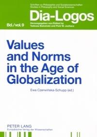 Ewa Czerwinska et Ewa Czerwinska-schupp - Values and Norms in the Age of Globalization.