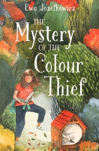 Ewa Jozefkowicz - The Mystery of the Colour Thief.
