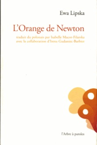 Ewa Lipska - L'orange de Newton - édition bilingue Français - Polonais.