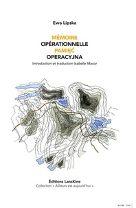 Ewa Lipska - Mémoire opérationnelle.