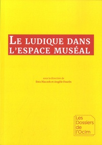 Ewa Maczek et Angèle Fourès - Le ludique dans l'espace muséal.