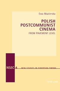 Ewa Mazierska - Polish Postcommunist Cinema - From Pavement Level.