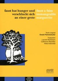 Ewald Palmetshofer - Faust a faim immangeable marguerite.