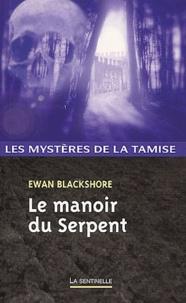 Ewan Blackshore - Le manoir du serpent.