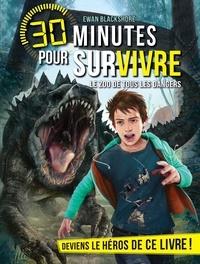 Ewan Blackshore - Le Zoo de tous les dangers - 30 minutes pour survivre - tome 5.