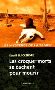 Ewan Blackshore - Les croque-mort se cachent pour mourir.