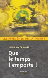 Ewan Blackshore - Que le temps l'emporte !.