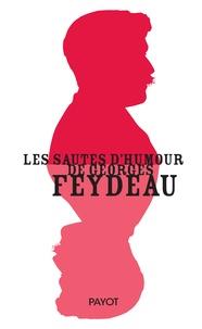 Ewan Pez - Les sautes d'humour de Georges Feydeau.