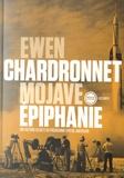 Ewen Chardronnet - Mojave épiphanie - Une histoire secrète du programme spatial américain.