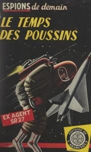Ex-agent SR 27 - Le temps des poussins.