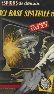 Ex-agent SR27 - Ici, base spatiale 15.