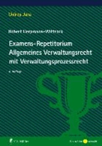 Examens-Repetitorium Allgemeines Verwaltungsrecht mit Verwaltungsprozessrecht.