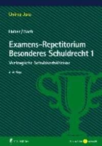 Examens-Repetitorium Besonderes Schuldrecht 1 - Vertragliche Schuldverhältnisse.