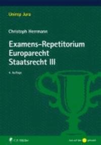 Examens-Repetitorium Europarecht. Staatsrecht III.