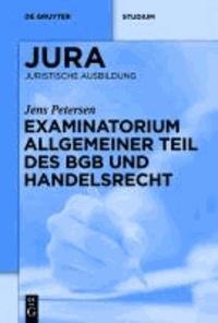 Examinatorium Allgemeiner Teil des BGB und Handelsrecht.