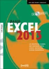 Excel 2013 Basis Buch - An Beispielen lernen. Mit Aufgaben üben. Durch Testfragen Wissen überprüfen.