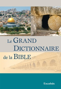 Excelsis - Le grand dictionnaire de la Bible.