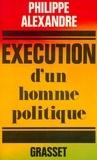 Exécution d'un homme politique.