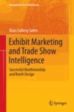 Exhibit Marketing and Trade Show Intelligence - Successful Boothmanship and Booth Design.