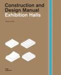 Exhibition Halls - Construction and Design Manual.