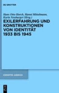 Exilerfahrung und Konstruktionen von Identität 1933 bis 1945.