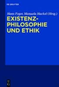 Existenzphilosophie und Ethik.