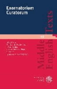 Exornatorium Curatorum - Edited from Wynkyn de Worde's Text in Cambridge, Corpus Christi College, SP. 335.2.