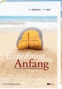 Expedition zum Anfang - In 40 Tagen durch das Markusevangelium - mit CD-ROM.