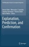 Dennis Dieks - Explanation, Prediction, and Confirmation.