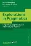 Explorations in Pragmatics - Linguistic, Cognitive and Intercultural Aspects.