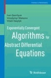 Exponentially Convergent Algorithms for Abstract Differential Equations.