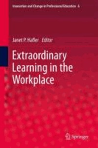 Janet P. Hafler - Extraordinary Learning in the Workplace.