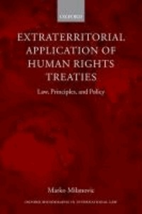 Extraterritorial Application of Human Rights Treaties - Law, Principles, and Policy.