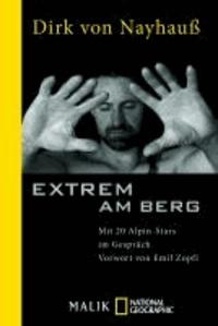 Extrem am Berg - Mit 20 Alpin-Stars im Gespräch.