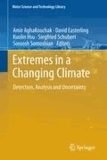 Amir AghaKouchak - Extremes in a Changing Climate - Detection, Analysis and Uncertainty.