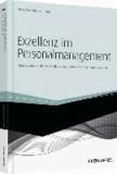 Exzellenz im Personalmanagement - Neue Ergebnisse der Personalforschung für Unternehmen nutzbar machen.