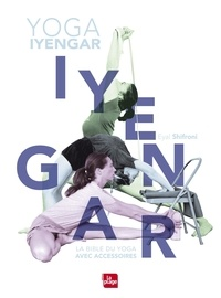 Eyal Schifroni - Yoga Iyengar - La bible du yoga avec accessoires.