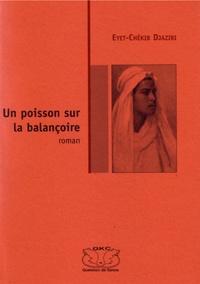 Eyet-Chékib Djaziri - Une promesse de douleur et de sang - Un poisson sur la balançoire II.