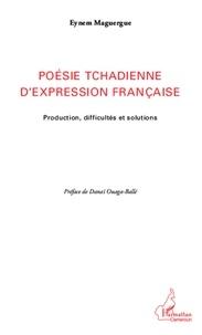 Eynem Maguergue - Poésie tchadienne d'expression française - Production, difficultés et solutions.