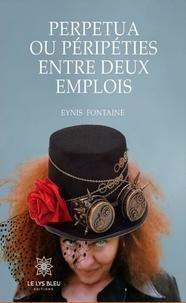 Manuels téléchargeables gratuitement pdf Perpetua et Péripétie entre deux emplois  - Roman humoristique (French Edition) 9782851139962 par Eynis Fontaine