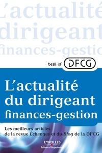 Eyrolles - Best of DFCG L'actualité du dirigeant finances-gestion - Les meilleurs articles de la revue Echanges et du Blog de la DFCG.