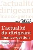 Eyrolles - Best of DFCG L'actualité du dirigeant finances-gestion - Tome 2, Financiers, des acteurs engagés au sein de l'entreprise.