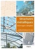 Eyrolles - Structures métalliques, ouvrages simples - Guide techique et de calcul d'éléments structurels en acier.