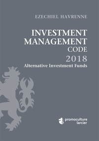 Ezechiel Havrenne - Investment Management Code - Tome 1, Alternative Investment Funds.