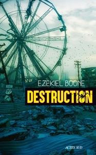 Télécharger des livres google books en ligne gratuitement Destruction MOBI CHM (Litterature Francaise) par Ezekiel Boone