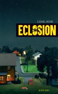 Télécharger livre pdf gratuitement Eclosion par Ezekiel Boone iBook FB2 PDF in French