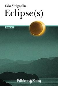 Ezio Sinigaglia - Eclipse(s).